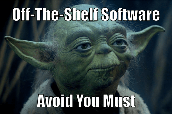 Another 5 Reasons To Avoid Off-The-Shelf Software