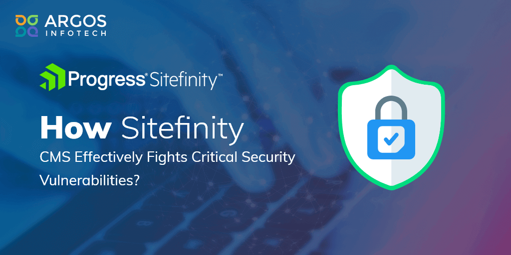 How Sitefinity CMS Effectively Fights Critical Security Vulnerabilities