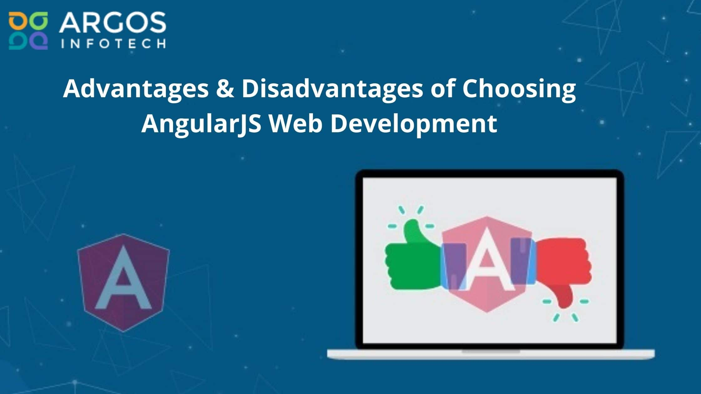 Advantages Disadvantages Of Choosing AngularJS Web Development