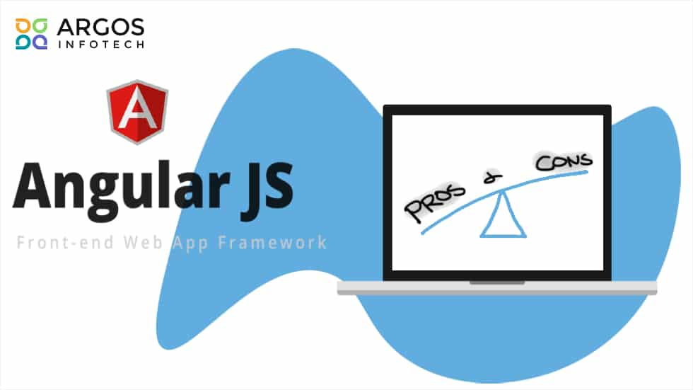 Pros And Cons Of AngularJS: Is Angular Development A Good Fit For Your Enterprise?