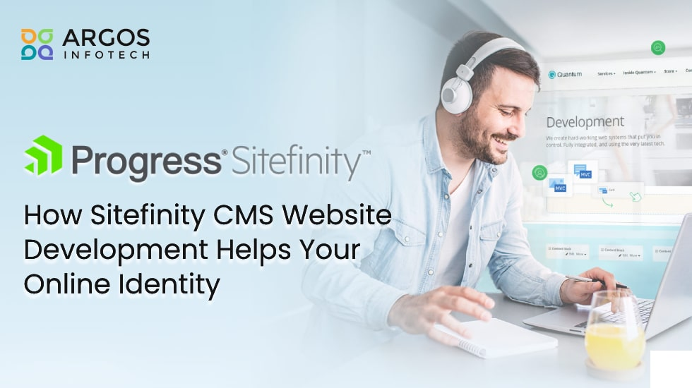 How Sitefinity CMS Website Development Helps Your Online Identity