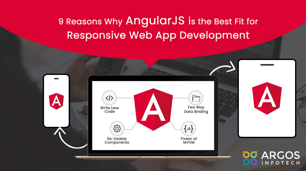 9 Reasons Why AngularJS is the Best Fit for Responsive Web App Development