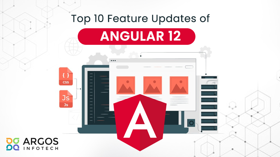 Top 10 Feature Updates of Angular 12