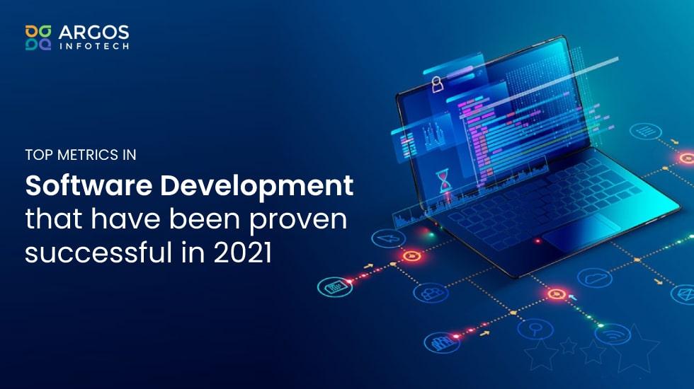 Top Metrics in Software Development that have been proven successful in 2021
